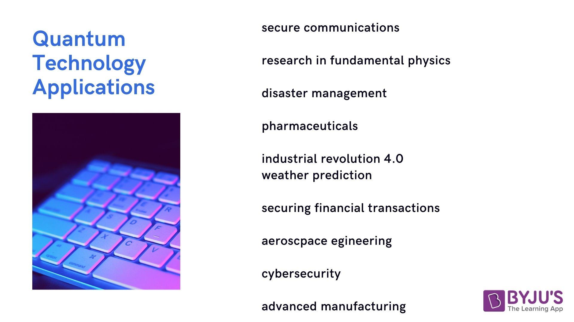 Applications of Quantum Technology