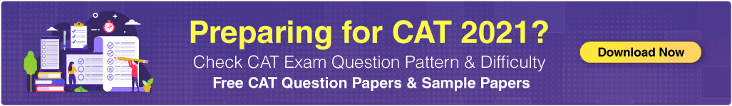 CAT Exam 2021; Question Papers & Sample Papers