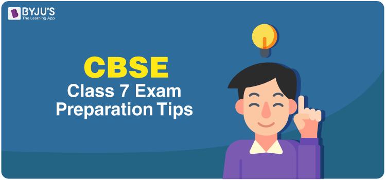 Class 7 Exam Preparation Tips