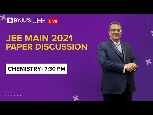 JEE Main 2021 LIVE Chemistry Paper Solutions 24-Feb Shift-1
