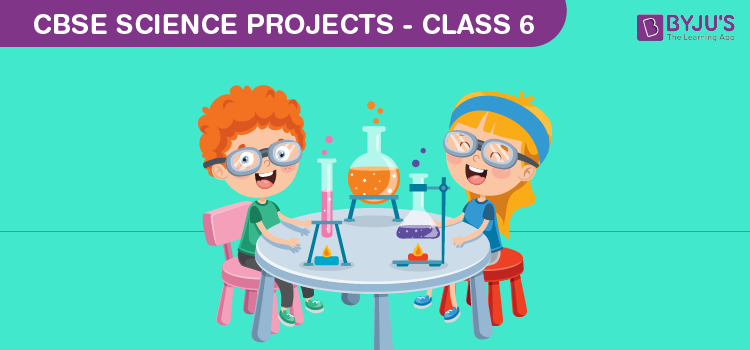 Science projects for Class 6