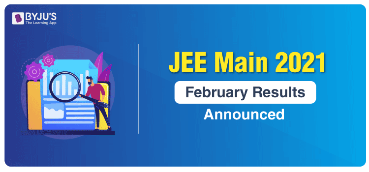JEE Main 2021 February Results