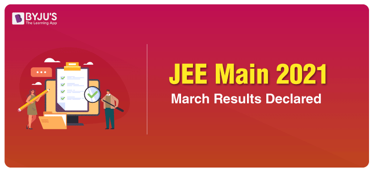 JEE Main 2021 March Results Declared