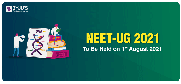 NEET-UG 2021 To Be Conducted On August 1st 2021