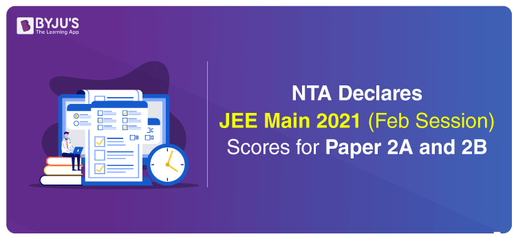 NTA-Declares-JEE-Main-2021-Feb-Session-Scores-for-Paper-2A-and-2B-web