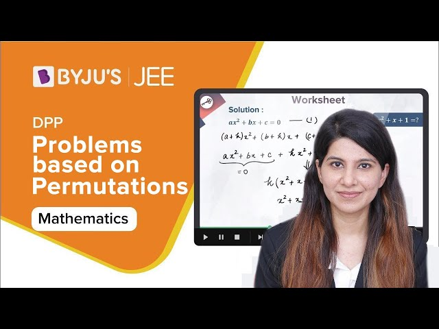 Problems based on Permutations and Combinations