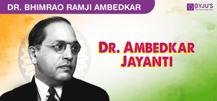 Dr. Babasaheb Ambedkar Jayanti Essay