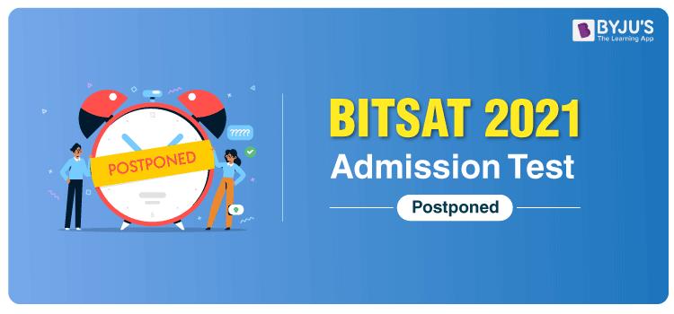 BITSAT-2021-Admission-Test-Postponed