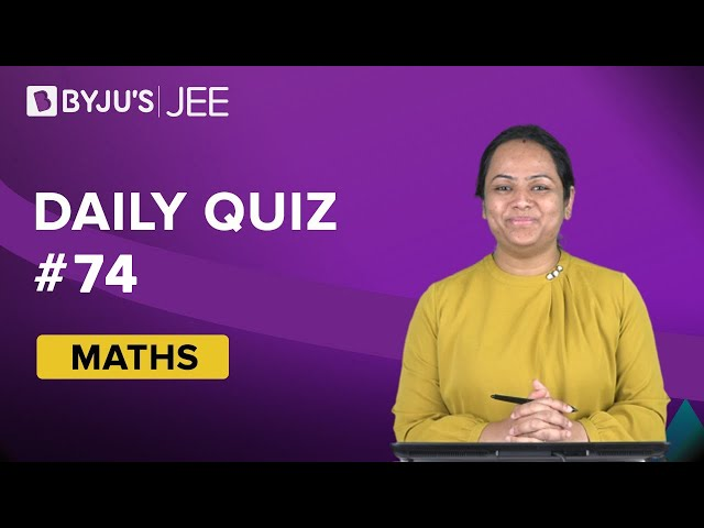 Daily Quiz 74 Maths BYJUS