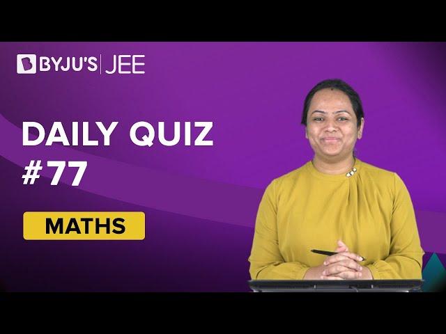 Daily Quiz 77-Maths
