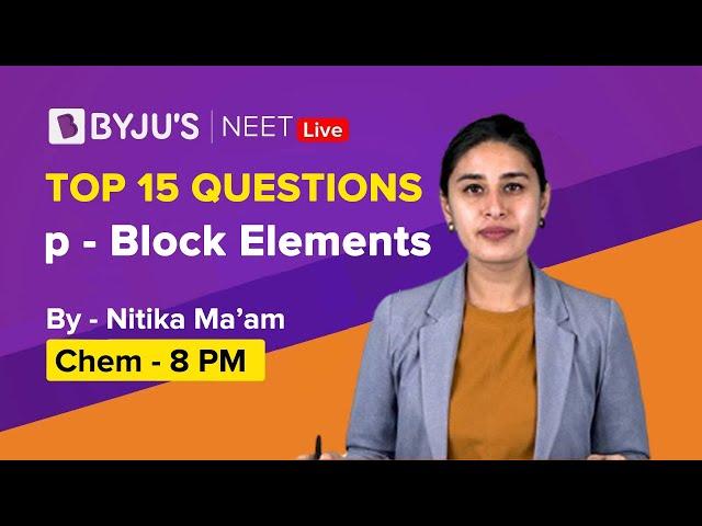 p - Block Elements - Top 15 Questions