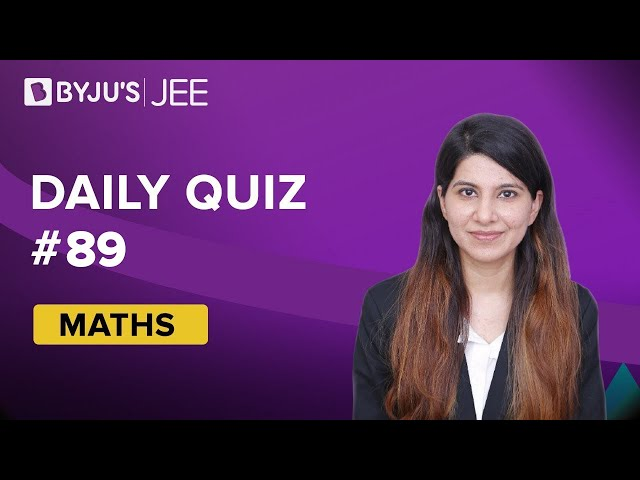 Daily Quiz 89 Maths BYJUS