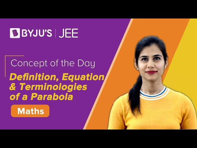 Definition, Equation and Terminologies of a Parabola