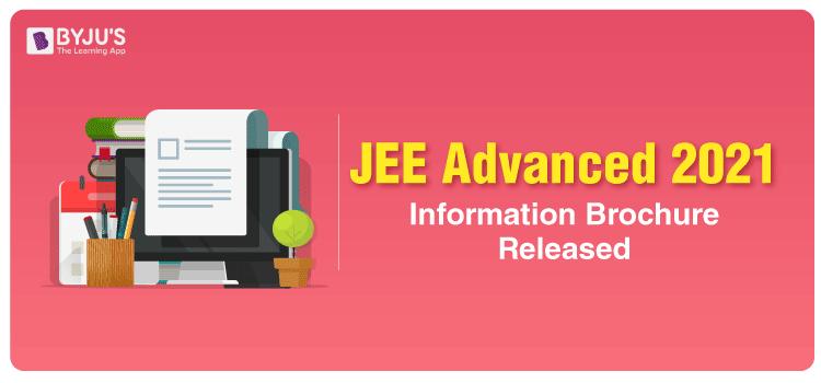 JEE Advanced 2021 Information Brochure