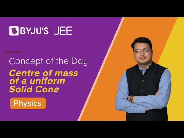 Centre of mass of a uniform solid cone