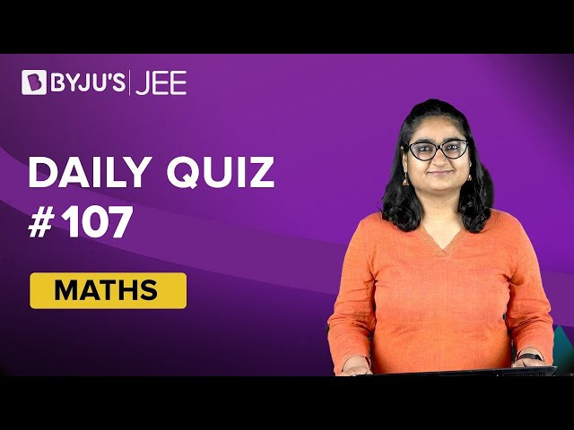 Daily Quiz 107 Maths BYJUS
