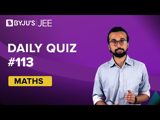 Daily Quiz 113 Maths BYJUS