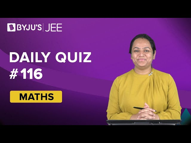 Daily Quiz 116 Maths BYJUS