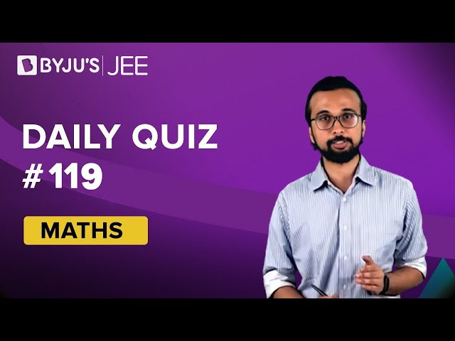 Daily Quiz 119 Maths BYJUS