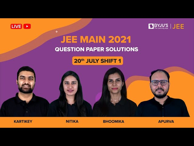 JEE Main 2021 LIVE 20 July Paper Solutions Shift-1