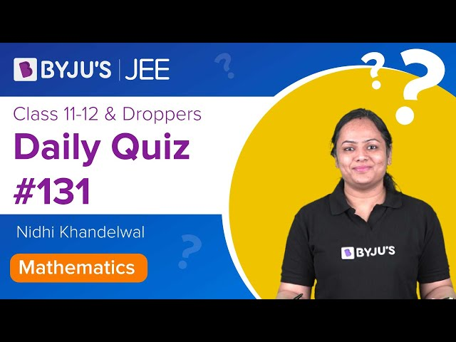 Daily Quiz 131 Maths BYJUS