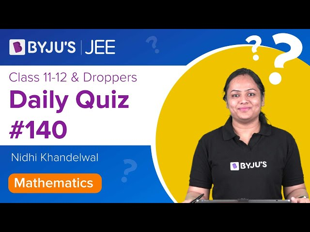 Daily Quiz 140 Maths BYJUS