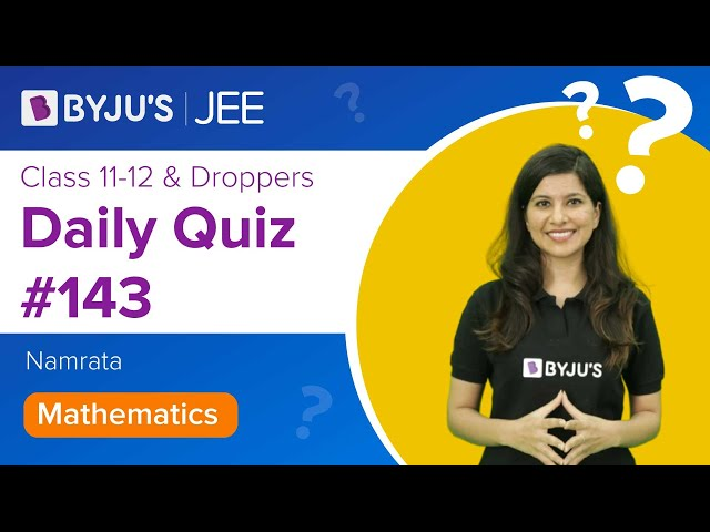 Daily Quiz 143 Maths BYJUS