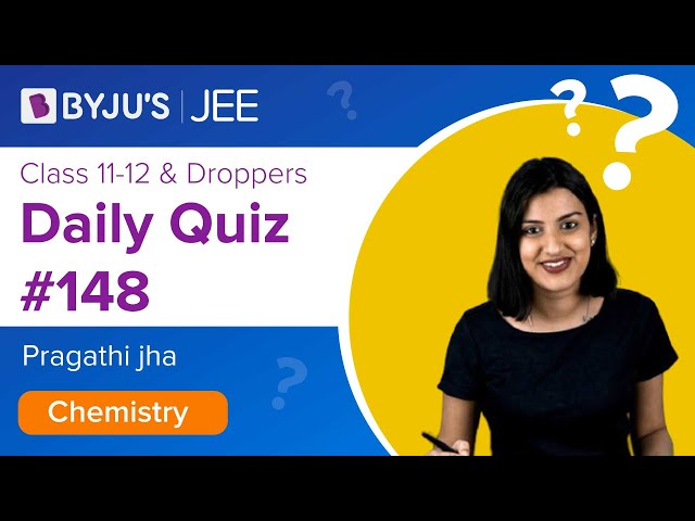 Daily Quiz 148 Chemistry BYJUS
