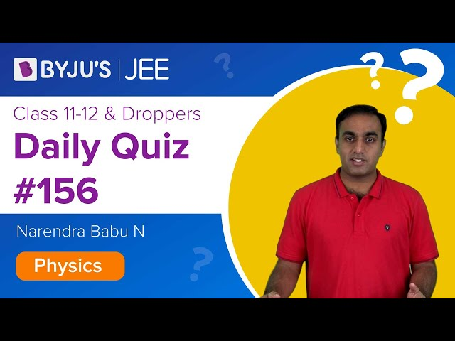 Daily Quiz 156 Physics BYJUS