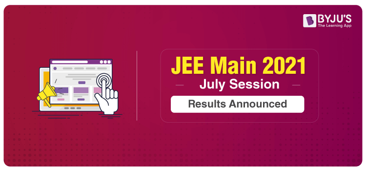 JEE Main 2021 July Session Results Announced