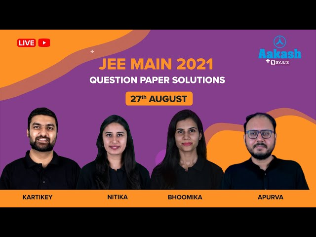 JEE Main August 27 Paper Solutions