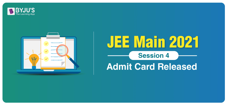 JEE-Main-2021-Session-4-Admit-Card-Released