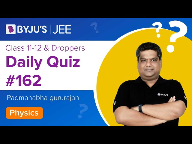 Daily Quiz 162 Physics BYJUS