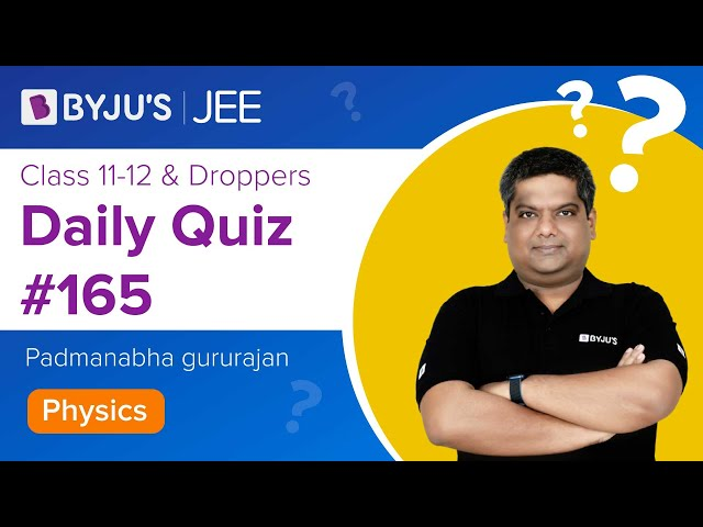 Daily Quiz 165 Physics BYJUS