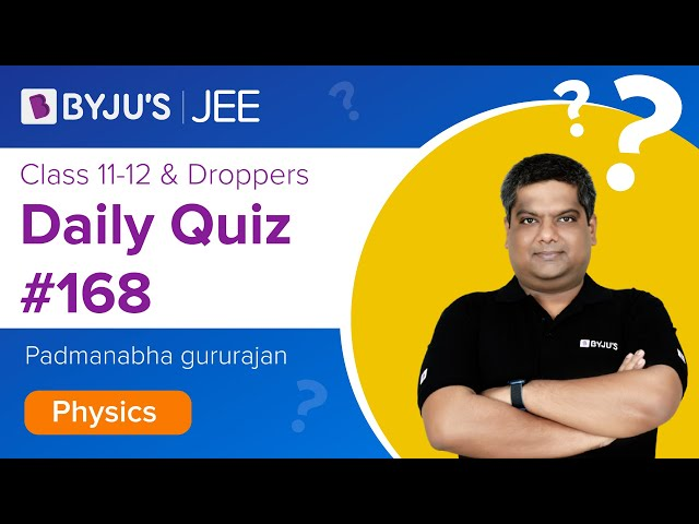 Daily Quiz 168 Physics BYJUS