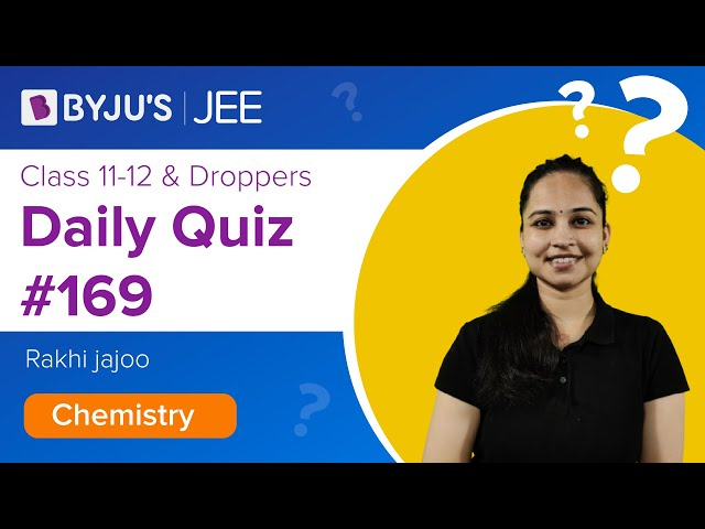 Daily Quiz 169 Chemistry BYJUS
