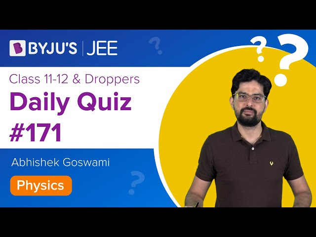 Daily Quiz 171 Physics BYJUS