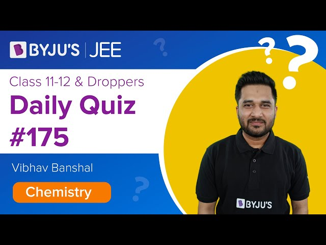 Daily Quiz 175 Chemistry BYJUS