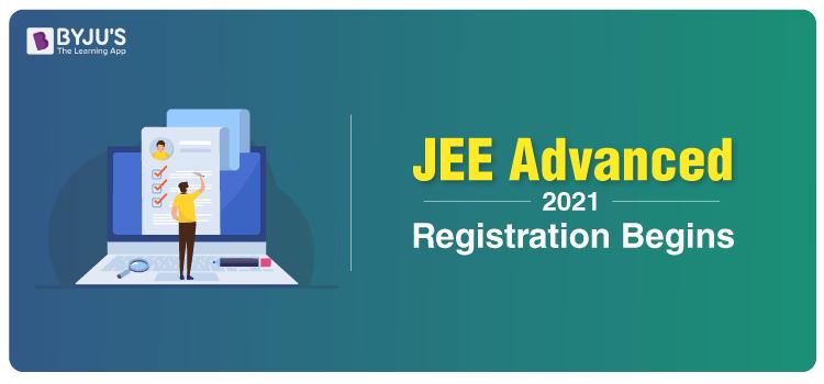 JEE Advanced 2021 Registration Begins