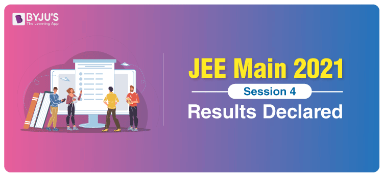 JEE-Main-2021-Session-4-Results-Declared