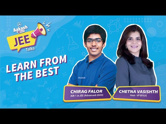 JEE Advanced 2020 Topper (AIR-1) Tips on How to Prepare & Crack JEE Exam