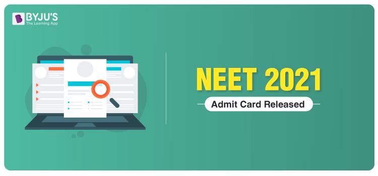 NEET 2021 Admit Card Released