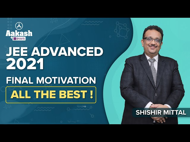 JEE Advanced 2021 Exam Tips, Tricks, Strategy and Motivation