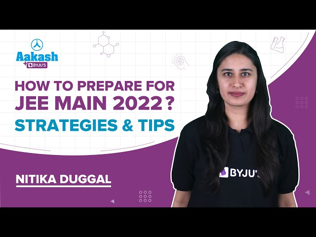 JEE Main 2022 Preparation Tips