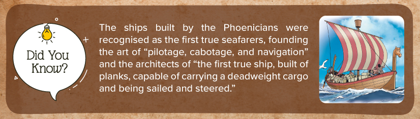 Phoenicians were recognised as the first true seafarers