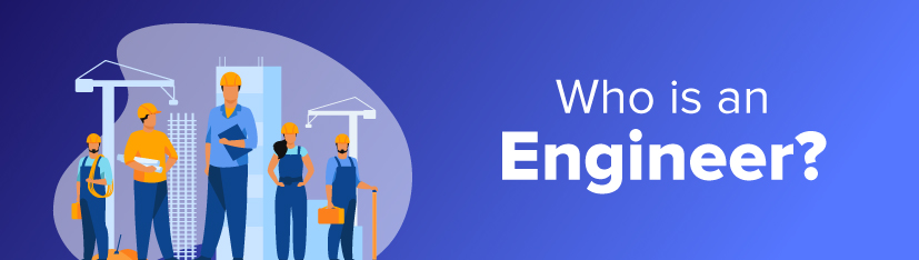 Who is an Engineer?