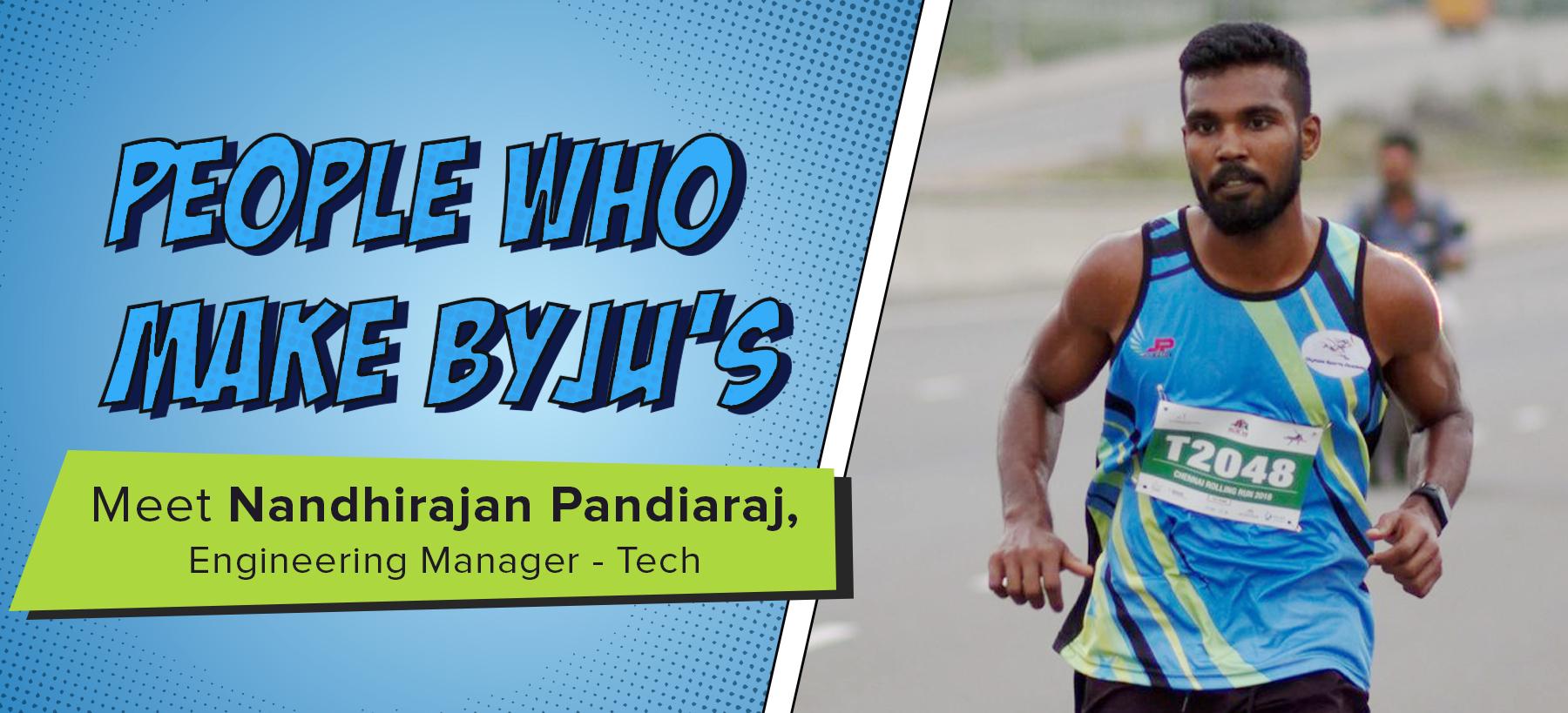 Nadhirajan Pandiaraj, Engineering Manager at BYJU'S