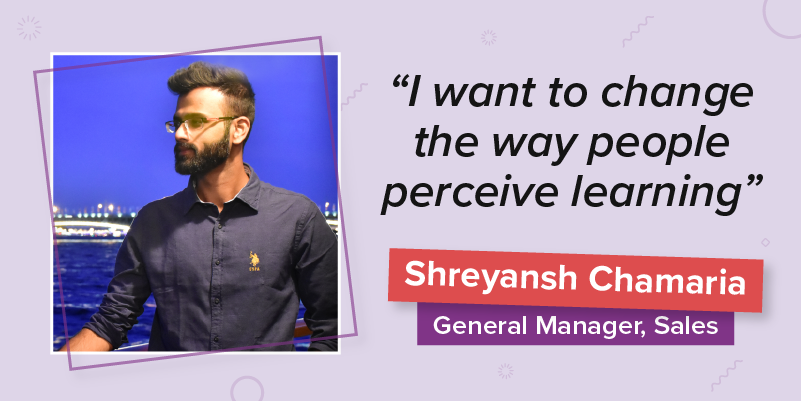 Shreyansh Chamaria in being part of a passionate team at BYJU'S