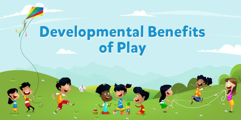 developmental benefits of play