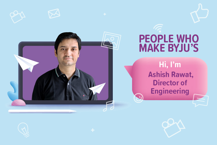 From a Computer-obsessed 12th Grader to Director of Engineering, Ashish Rawat?s Journey as a Techie